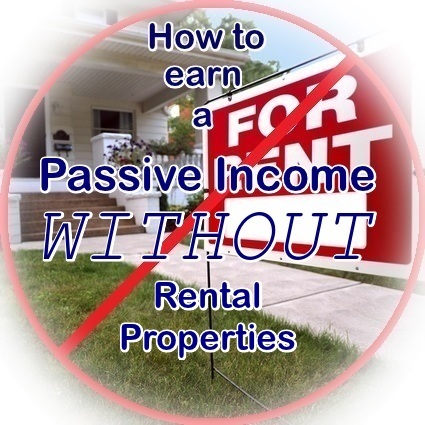 earn a passive income without rental properties