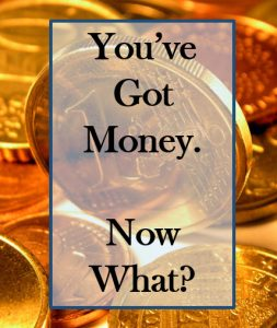 You've got money, now what?