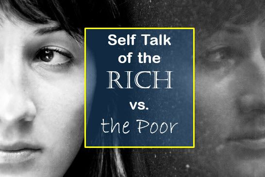 self talk of the rich vs the poor
