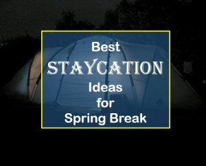 best staycation ideas for Spring Break