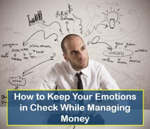 keep your emotions in check while managing money