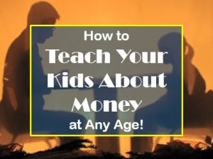 Teach Your Kids About Money