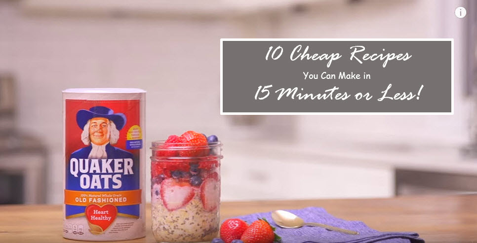 cheap recipes you can make in 15 minutes or less