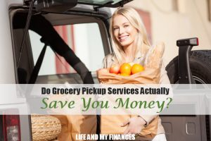 grocery pickup services actually save you money