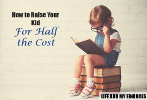 raise your child for half the cost