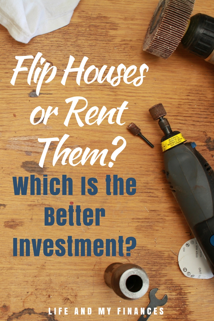 flip houses or rent them