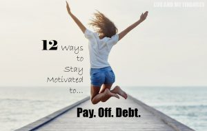 stay motivated to pay off your debt