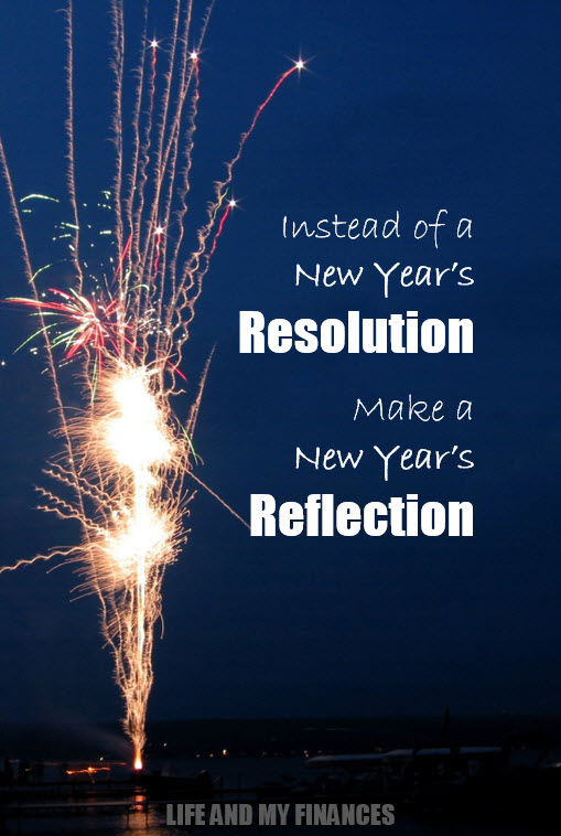 Instead of a New Year\'s Resolution, Make a New Year\'s Reflection!
