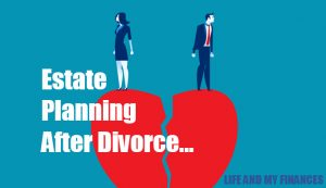 estate planning after a divorce