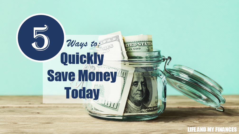 quickly save money today