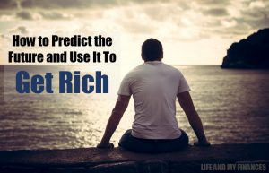 predict the future and get rich