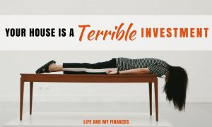 house is a terrible investment