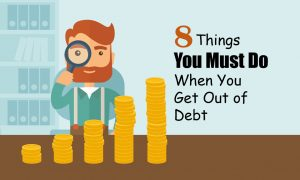 things you must do when you get out of debt