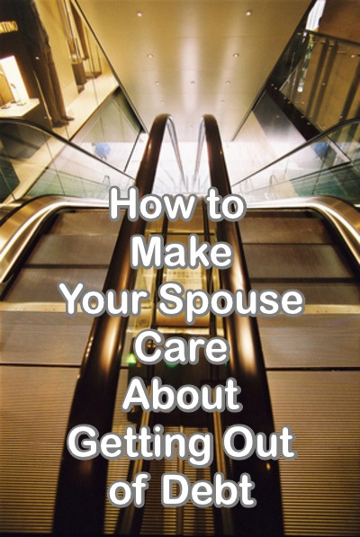 How to Make Your Spouse Care About Getting Out of Debt