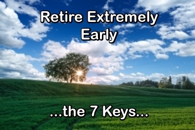 Retire Extremely Early