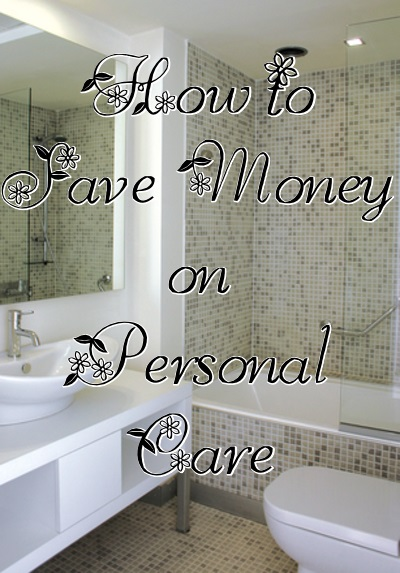 How to Save Money on Personal Care