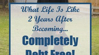I've Been Completely Debt Free For 2 Years Now - What's Life Like Today?