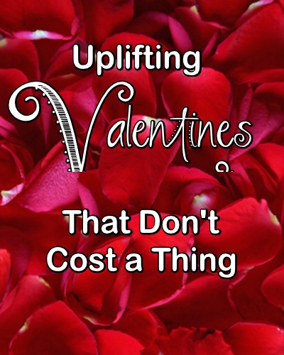 Uplifting Valentines That Don't Cost a Thing
