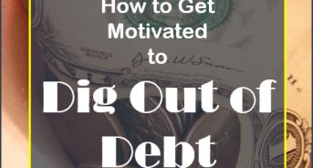 How to Get Motivated to Dig Out of Debt