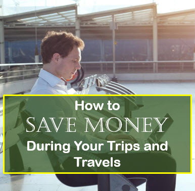 save money during your trips and travels