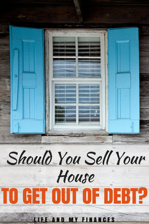 should you sell your house to get out of debt