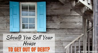 Should You Sell Your House to Get Out of Debt?
