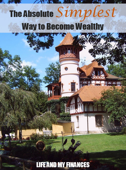 The Absolute Simplest Way to Become Wealthy