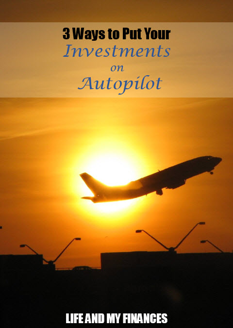put your investments on autopilot