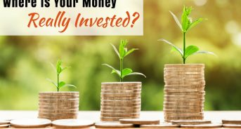 Where is Your Money REALLY Invested? Do You Know?