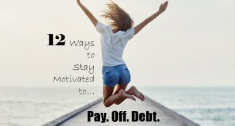 12 Ways to Stay Motivated to Pay Off Debt