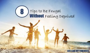 tips to be frugal without feeling deprived