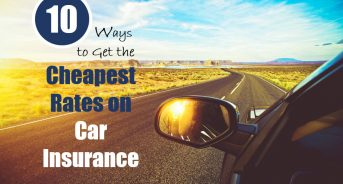10 Ways to Get the Cheapest Rates on Car Insurance