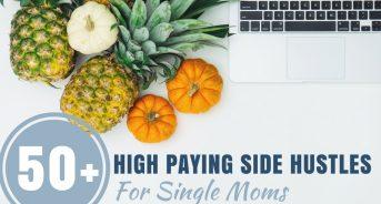 50+ High Paying Side Hustles for Single Moms