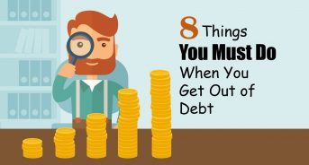 8 Things You Must Do When You Get Out of Debt