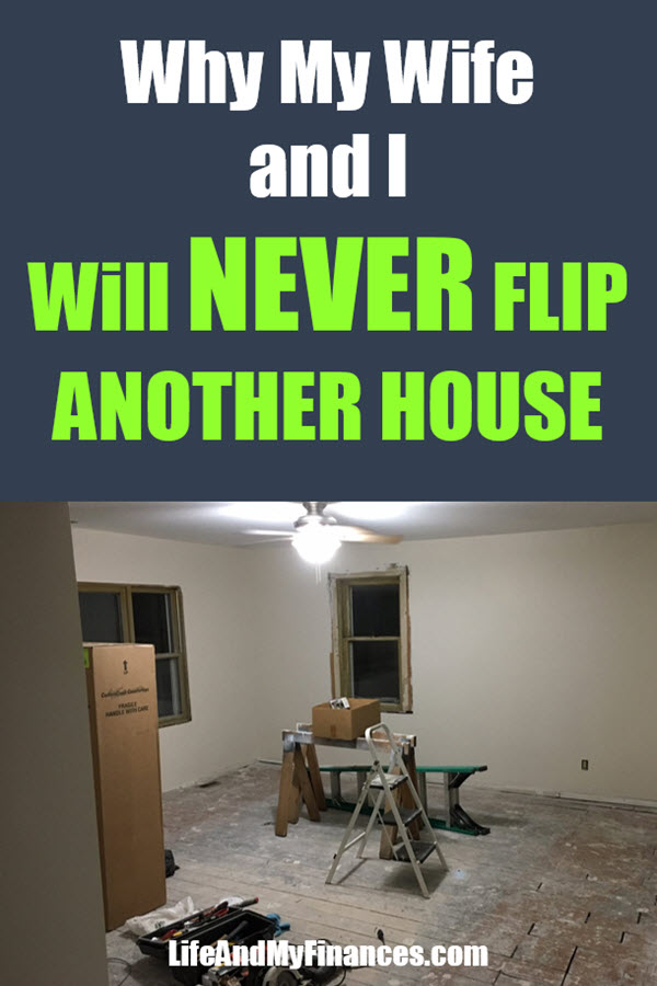 why my wife and I vowed to never flip another house