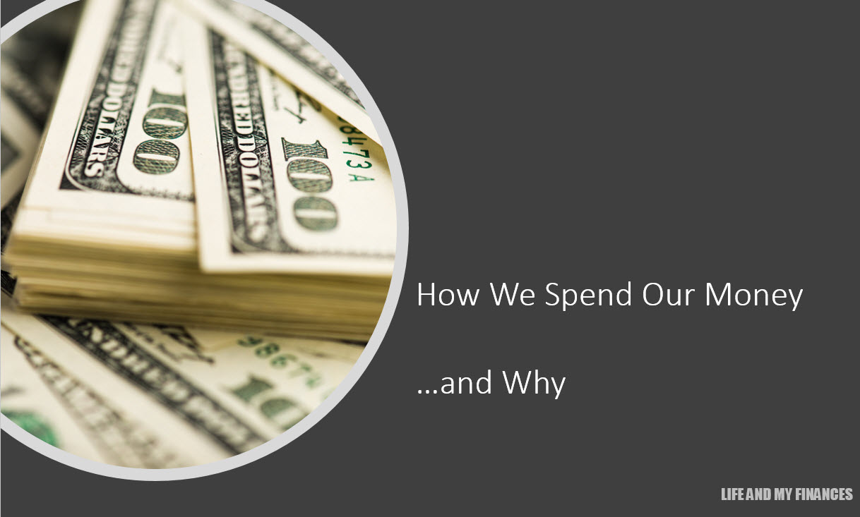 How We Spend Our Money...And Why