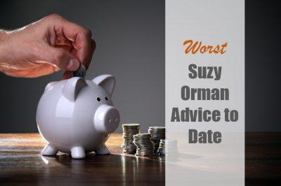 worst suzy orman advice