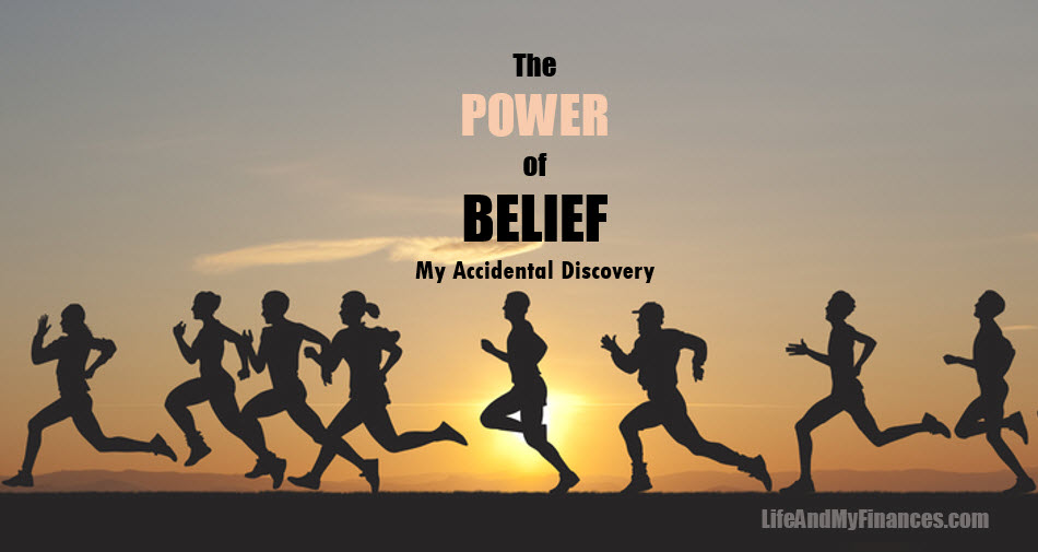 The Power of Belief - My Accidental Discovery