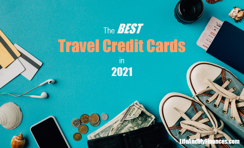 The Best Travel Credit Cards In 2021