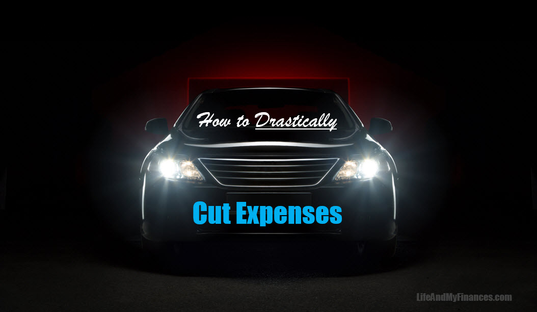 How to Drastically Cut Expenses - Your Guide to a Brighter Future!