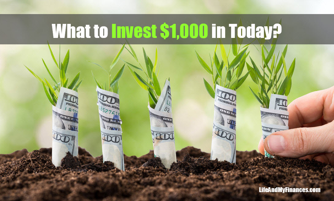 What to Invest $1,000 Dollars in Today: Top 5 Tips