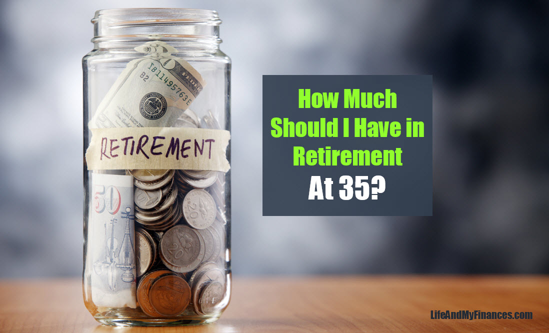 How Much Should I Have in Retirement at 35?