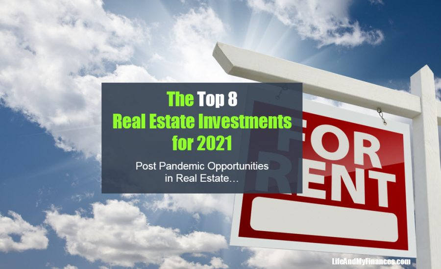 Top 8 Real Estate Investments for 2021 - Post-Pandemic Opportunities in Real Estate