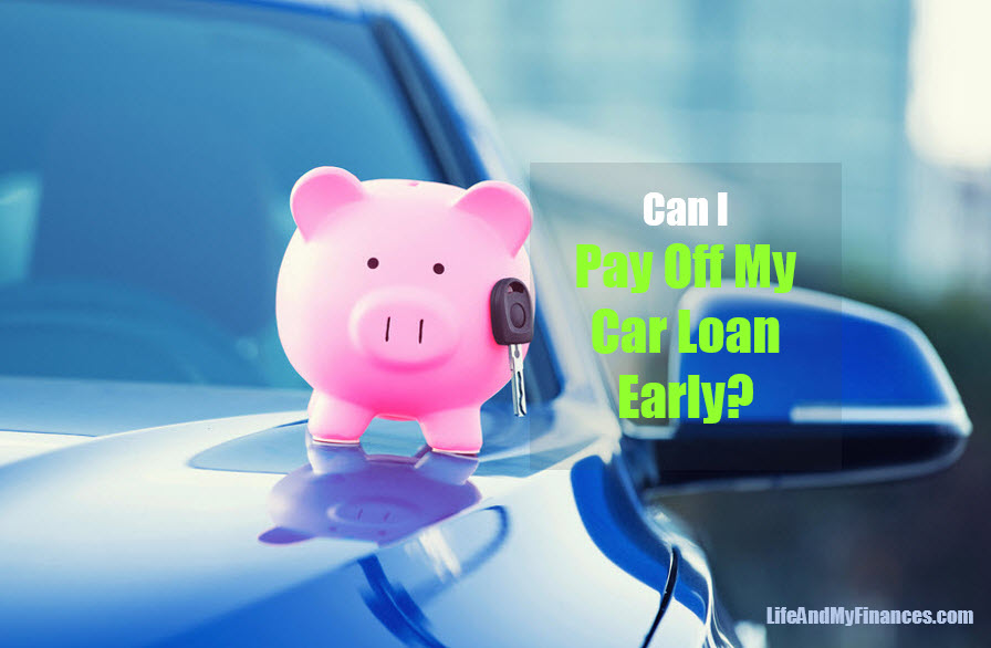 Can I Pay Off a Car Loan Early?