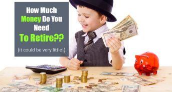 How Much Money Do You Need to Retire? (It Could Be Very Little!)
