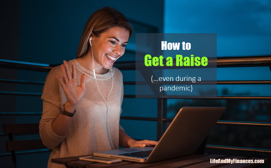 How To Get A Raise (Even During A Pandemic)