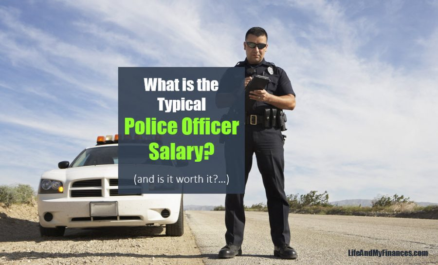 What is the Typical Police Officer Salary? (...and is it worth it??)