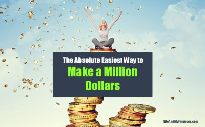 Easiest Way to Make a Million Dollars