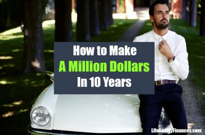 How to Make a Million Dollars in 10 Years