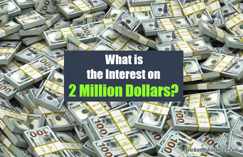 What is the Interest on 2 Million Dollars?